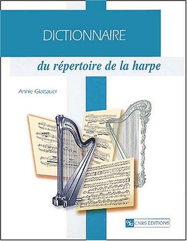 Dictionnaire du répertoire de la harpe: Annie Glattauer