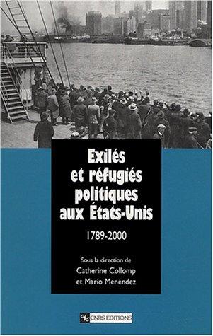 9782271061683: Exilés et réfugiés politiques aux Etats-Unis, 1789-2000