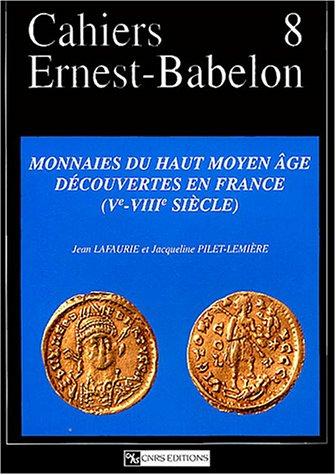 Monnaies du haut Moyen Age découvertes en France (Ve-VIIIe siècle) (French...