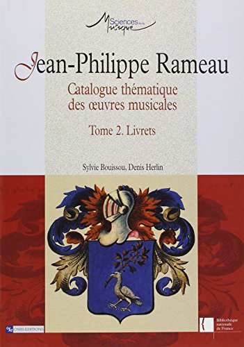 jean-Phillippe Rameau : catalogue thématique des oeuvres musicales. (French Edition): ...