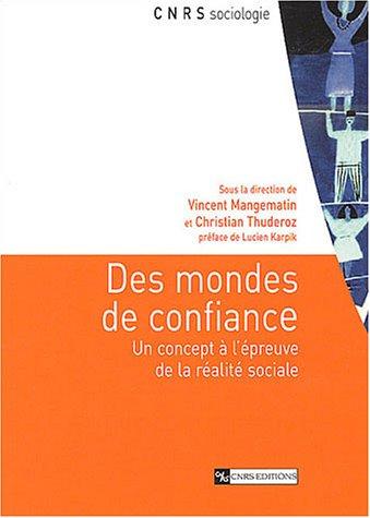 Des monde de confiance, Un concept à: Vincent MANGEMATIN et