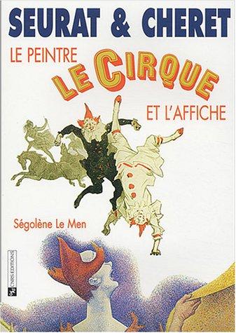 9782271062277: Seurat et Cheret Le peintre, le cirque, et l'affiche