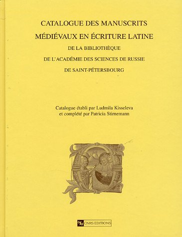 9782271062642: Catalogue des manuscrits médiévaux en écriture latine de la bibliothèque de l'Académie des sciences de Russie à Saint-Pétersbourg