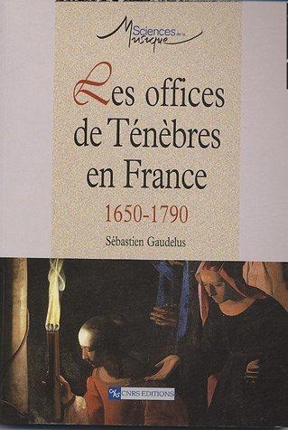 9782271062925: Les offices de T�n�bres en France : 1650-1790