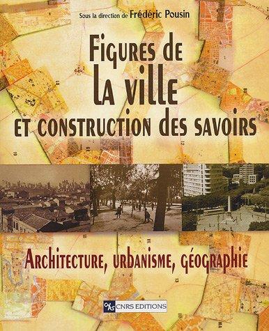 9782271062932: Figures de la ville et construction des savoirs (French Edition)