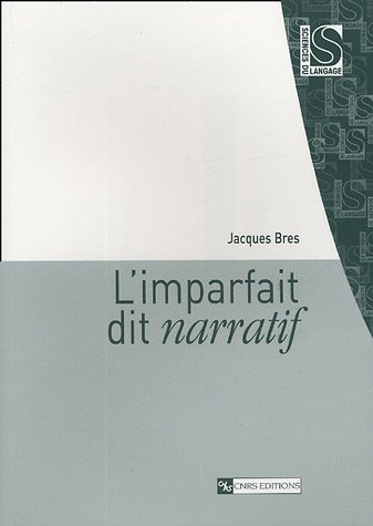 L'imparfait dit narratif: Jacques Bres