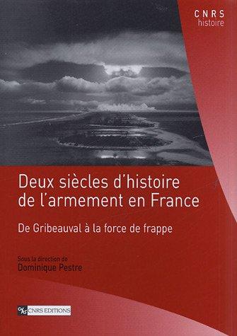 9782271063021: Deux siècles d'histoire de l'armement en France : De Gribeauval à la force de frappe