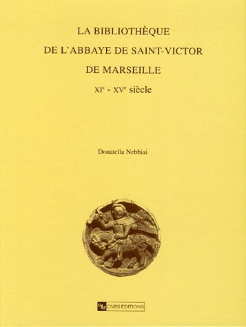 La bibliothèque de l'abbaye Saint-Victor de Marseille (XIe-XVe siècles...