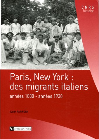 9782271063304: Paris, New York : des migrants italiens : Années 1880-années 1930