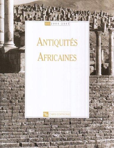 Antiquités Africaines 40-41 2004-2005: Collectif, Michel Christol,