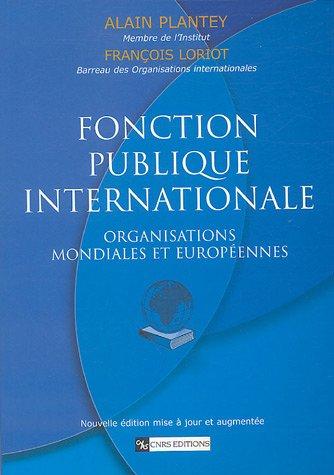 Fonction publique internationale (French Edition): François Loriot