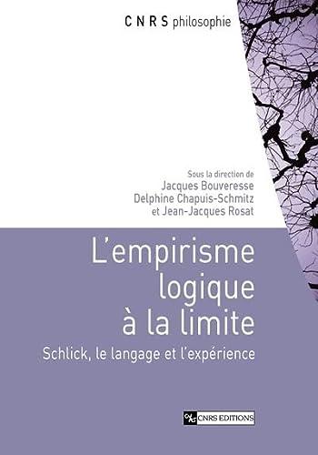 9782271064288: L'empirisme logique à la limite : Schlick, le langage et l'expérience