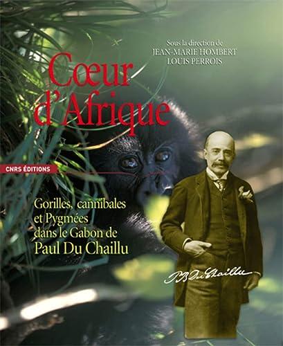9782271064707: Coeur d'Afrique : Gorilles, cannibales et Pygm�es dans le Gabon de Paul Du Chaillu
