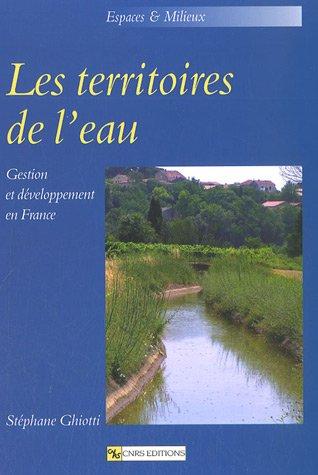 9782271064738: Les territoires de l'eau : Gestion et développement en France
