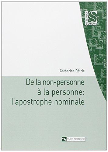 """""""de la non-personne à la personne ; l'apostrophe nominale"""": Catherine Détrie"""