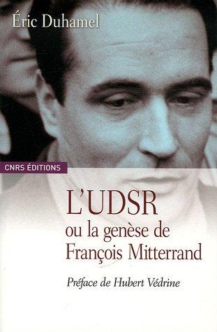 L'UDSR ou la genèse de François Mitterrand: Eric Duhamel