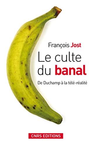9782271065070: Le culte du banal: De Duchamp à la télé-réalité