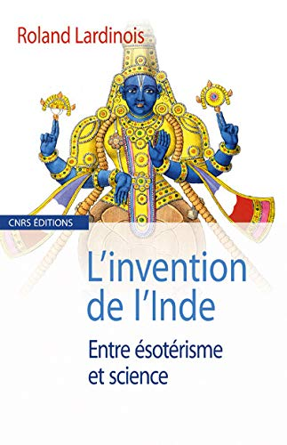 L'invention de l'Inde (French Edition): Roland Lardinois