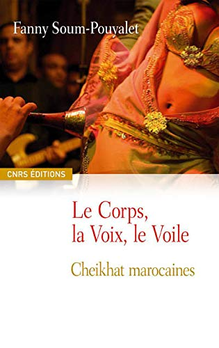 Le corps, la voix, le voile (French Edition): Fanny Soum Pouyalet