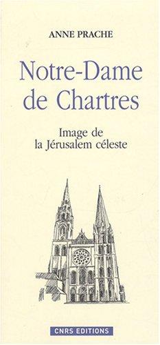 9782271066039: Notre-Dame de Chartres : Image de la Jérusalem céleste