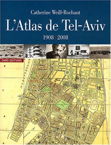 9782271066589: L'Atlas de Tel-Aviv : 1908-2008
