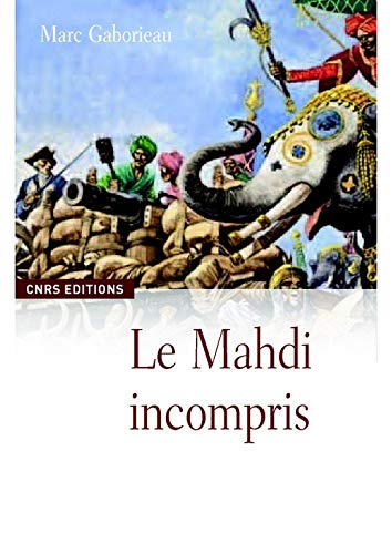 Le mahdi incompris (French Edition): Marc Gaborieau