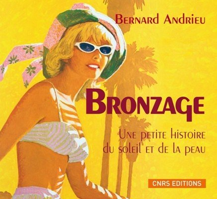 9782271066800: Bronzage : Une petite histoire du Soleil et de la peau