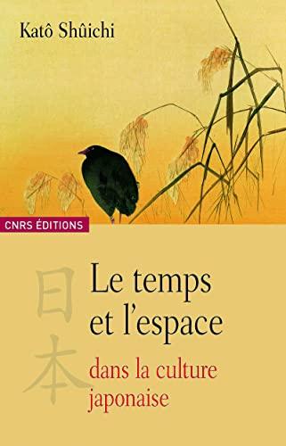 Le temps et l'espace dans la culture japonaise (French Edition): Katô Shûichi