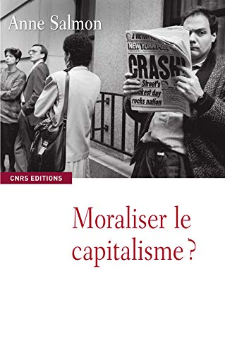 Moraliser le capitalisme ? (French Edition): Anne Salmon