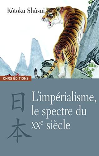 L'impérialisme, le spectre du XXe siècle (French Edition): Shûsui K�...