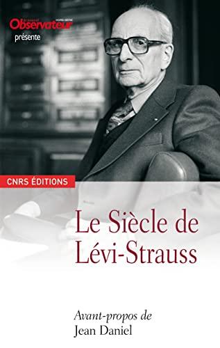 Siècle de Lévi-Strauss (Le): Collectif