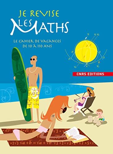Je révise les maths : Le cahier: Sophie Fromager