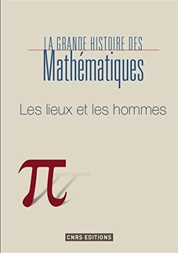 La mathématique : Volume 1, Les lieux et les temps (French edition)