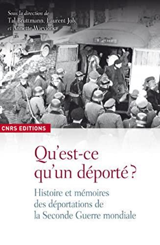 Qu'est-ce qu'un déporté ? : Histoire et mémoires des dé...