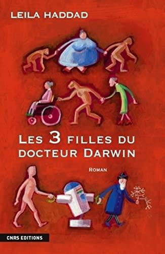3 filles du docteur Darwin (Les): Haddad, Le�la