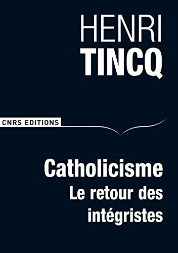 9782271068675: Catholicisme : Le retour des intégristes