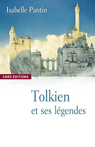 9782271068767: Tolkien et ses légendes : Une expérience en fiction