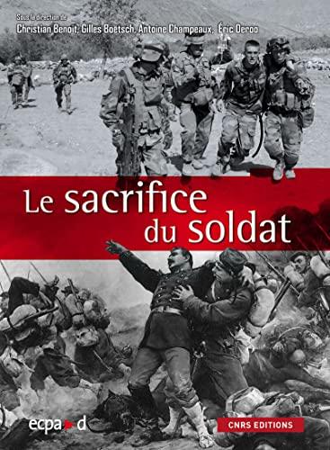 9782271068798: Le sacrifice du soldat : corps martyrisé, corps mythifié