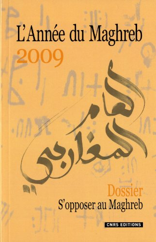 L'Année du Maghreb : Tome 5, S'opposer au Maghreb (French edition): Thierry ...