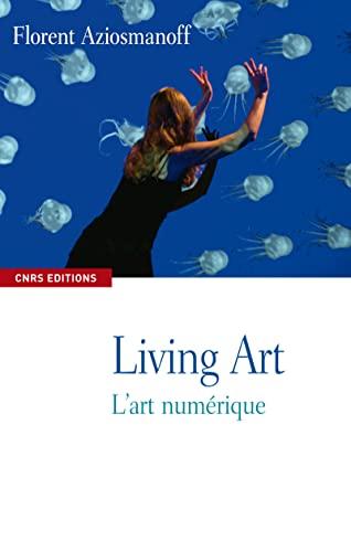 9782271069160: Living Art : L'art numérique
