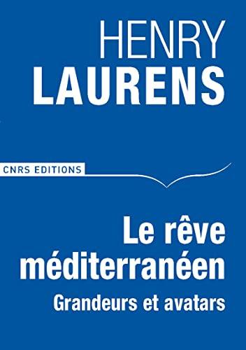 9782271069191: Le rêve méditerranéen (French Edition)
