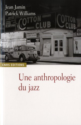 Une anthropologie du jazz: Jamin, Jean