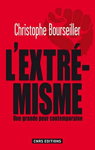 Extrémisme (L'): Bourseiller, Christophe