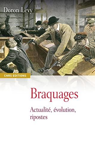 9782271069849: Braquages : Actualit�, �volution, ripostes