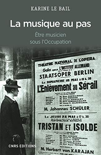 9782271069955: La musique au pas : Etre musicien sous l'Occupation (Seconde Guerre mondiale)