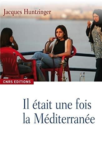 9782271070197: Il était une fois la Méditerranée (French Edition)