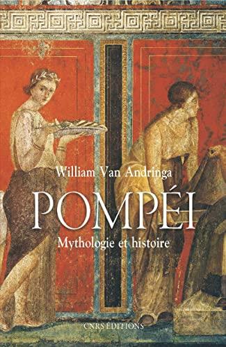 9782271070487: Pompéi. Mythologies et histoire
