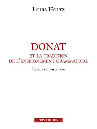 9782271070616: Donat et la tradition de l'enseignement grammatical : Etude sur l'Ars Donati et sa diffusion (IVe-IXe siècle) et édition critique