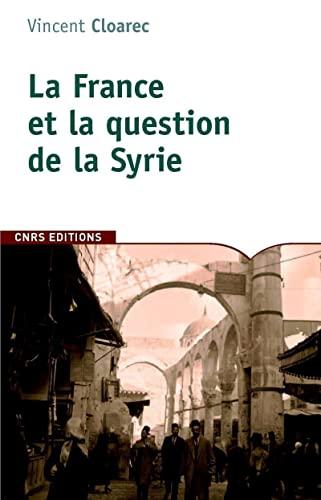 9782271070661: La France et la question de la Syrie : 1914-1918