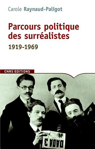 9782271070685: Parcours politique des surréalistes : 1919-1969